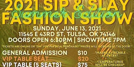 2021 Sip & Slay Fashion Show | Summer Edition tickets