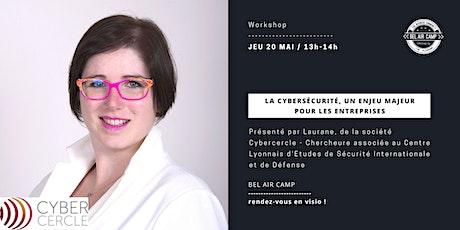 """Workshop """"La cybersécurité, un enjeu majeur pour votre entreprise"""" tickets"""