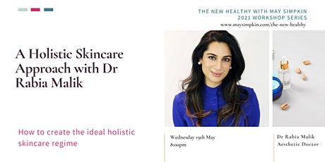 A Holistic Skincare Approach with Dr Rabia Malik tickets