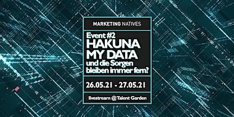 Event #2: HAKUNA MY DATA - und die Sorgen bleiben immer fern? Tickets