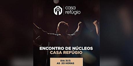 Encontro de Núcleos ( Casa Refúgio -Suzano/Presencial) ingressos