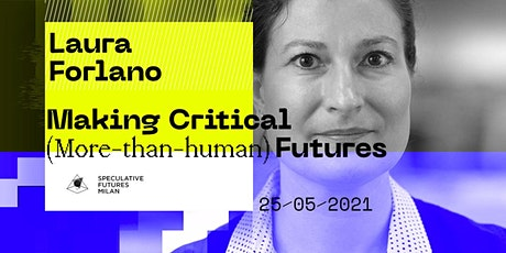 Making Critical (More-than-human) Futures tickets