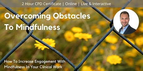 Overcoming Obstacles To Mindfulness tickets