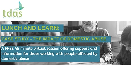 Lunch and Learn: Case Study - The Impact of Domestic Abuse tickets