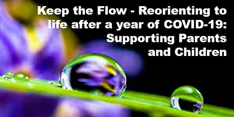 Reorienting to life after a year of COVID-19 - Supporting Parents and Kids tickets