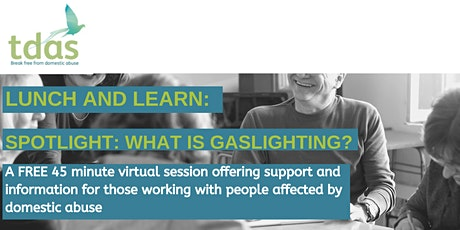 Lunch and Learn: Spotlight - What is Gaslighting? tickets