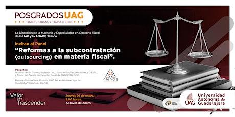 """""""Reformas a la subcontratación (outsourcing) en materia fiscal"""". boletos"""