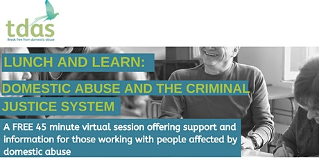 Lunch and Learn: Q&A Domestic Abuse and the Criminal Justice System tickets