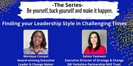 Be Yourself, Back Yourself & Make it Happen - Finding your leadership style tickets