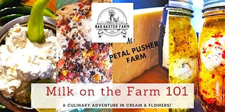 Milk  on the Farm 101 - A Culinary Adventure in Cr tickets