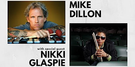 Mike Dillon with special guest Nikki Glaspie tickets