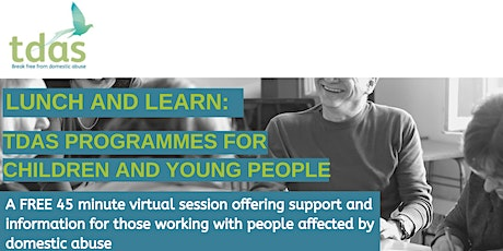 Lunch and Learn: Spotlight - TDAS Programmes for Children and Young People tickets