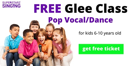 FREE  Glee Class (Pop Vocal/Dance) for Kids 6-10 years old tickets
