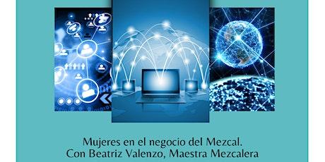 Mujeres en el negocio del Mezcal Con Beatriz Valenzo, Maestra Mezcalera entradas