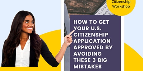 FREE WORKSHOP: Getting your Citizenship Application Approved on the 1st Try tickets