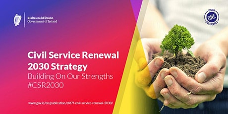 Civil Service Renewal 2030 | A 10-Year Strategy for Civil Service Renewal tickets