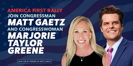 America First Rally with Congressman Gaetz and Congresswoman Greene tickets