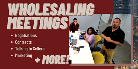 Wholesaling Meetings +  REI Lessons (Virtual + In-Person Available) tickets