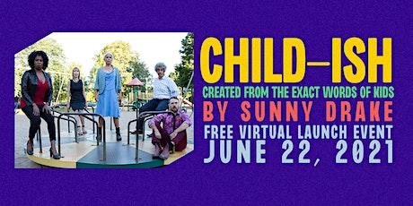 CHILD-ish Virtual Launch tickets