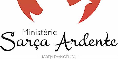 IGREJA EVANGÉLICA MINISTÉRIO SARÇA ARDENTE tickets