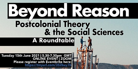 Beyond Reason: Postcolonial Theory and the Social Sciences tickets