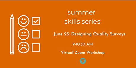 Summer Skills Series: Designing Quality Surveys tickets