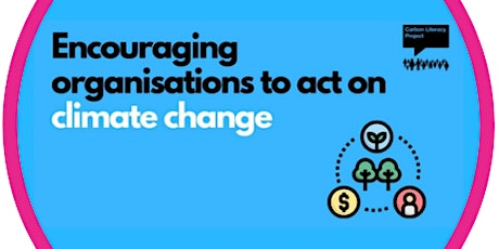 Encouraging organisations to act on climate change tickets