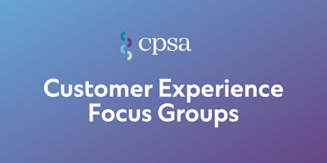 Customer Experience Focus Group tickets