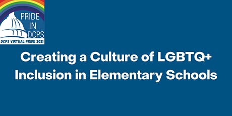 Creating a Culture of LGBTQ+ Inclusion in Elementary School tickets