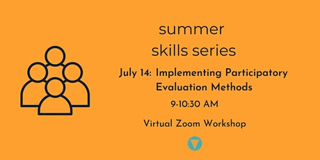 Summer Skills Series: Implementing Participatory Evaluation Methods tickets