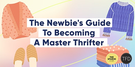The Newbie's Guide To Becoming A Master Thrifter tickets