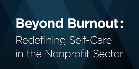 Beyond Burnout: Redefining Self-Care in the Nonprofit Sector Tickets