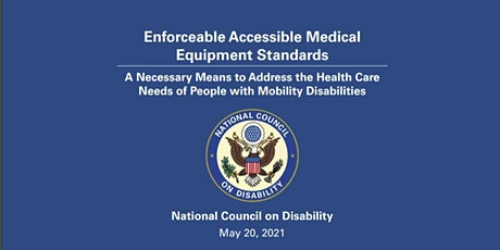 NCD Report Release: Enforceable Accessible Medical Equipment Standards tickets
