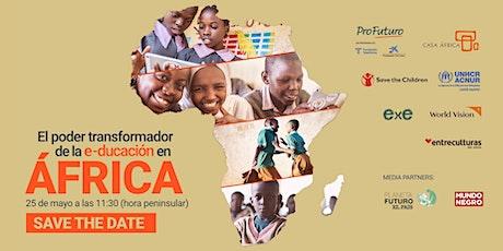 (Presencial) El poder transformador de la e-ducación en África entradas
