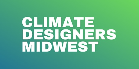 Climate Designers Midwest: May Meetup tickets