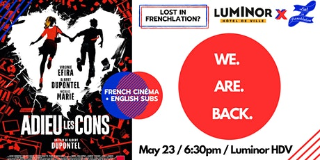 WE ARE BACK! French Movie Night: Adieu Les Cons billets