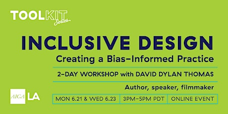 Inclusive Design: Creating a Bias-Informed Practice tickets
