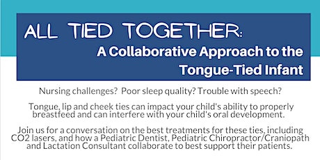 All Tied Together: A Collaborative Approach to the Tongue-Tied Infant tickets