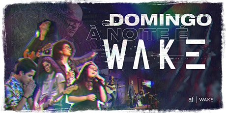 WAKE - Tijuca | Domingo, 16/05, às 18h30 ingressos