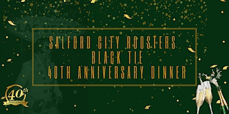 Salford City Roosters 40th Anniversary Black Tie Dinner tickets
