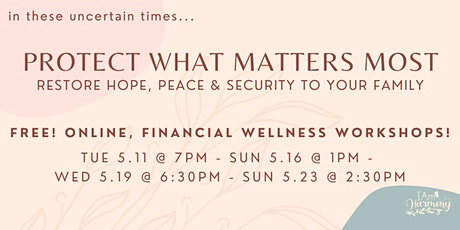 Protect What Matters Most! Restoring Hope, Peace & Security to Your Family. bilhetes