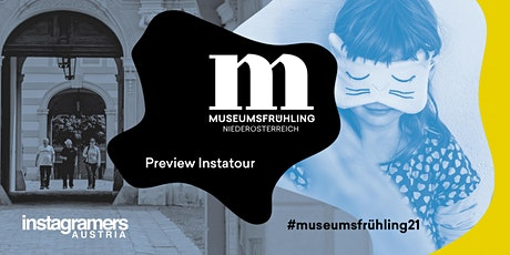 Instagramers Austria Tour - Museumsfrühling Niederösterreich (preview) tickets