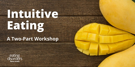 Intuitive Eating: A Two-Part Workshop tickets