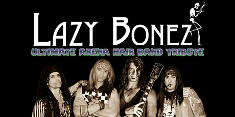 Lazy Bonez - The Ultimate 80's Rock Experience tickets