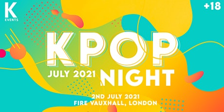 KEvents | K-Pop & K-Hiphop Night in London at Fire | 3 Rooms | KPop tickets