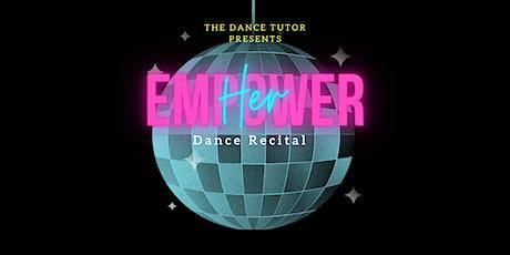 EmpowerHer Dance Recital ingressos
