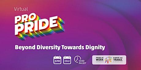 Virtual ProPride: Beyond Diversity Towards Dignity tickets