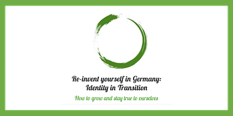 Re-invent yourself in Germany #6: Identity in Transition Tickets