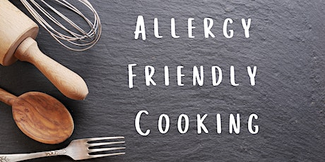 Allergy Friendly Cooking (for Adults) tickets