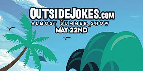 Outside Jokes Presents: Almost Summer Show tickets